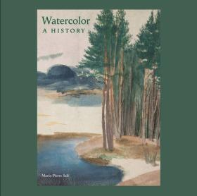 Watercolor: A History  有史以来最全面,最精美的水彩画史 水彩画的最好的全集 丢勒 塞尚