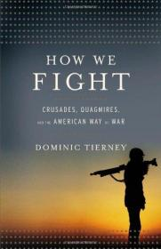 HowWeFight:Crusades,Quagmires,andtheAmericanWayofWar