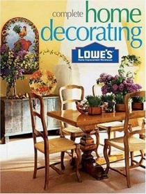 Lowe's Complete Home Decorating-劳氏全套家居装饰