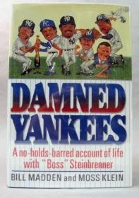 Damned Yankees: A No-Holds-Barred Account of Life With Boss Steinbrenner-该死的洋基队:与老板史泰因布伦纳的生活无保留的叙述