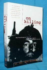 On Killing: The Psychological Cost of Learning to Kill in War and Society-论杀戮:战争与社会学杀的心理代价