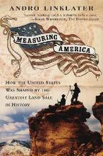 Measuring America: How the United States Was Shaped By the Greatest Land Sale in History-衡量美国:历史上最伟大的土地买卖是如何塑造美国的