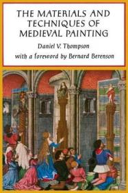 The Materials and Techniques of Medieval Painting-中世纪绘画的材料和技巧