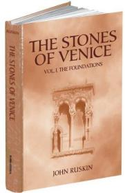 The Stones of Venice: Volume I. the Foundations-威尼斯的石头:第一卷。地基