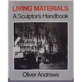Living Materials: A Sculptor's Handbook-生活材料:雕塑家手册