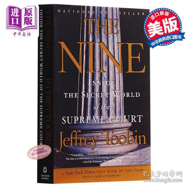 The Nine:Inside the Secret World of the Supreme Court