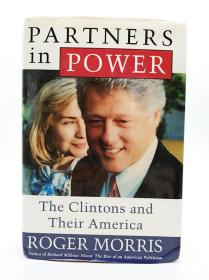 Partners in Power: The Clintons and Their America 英文原版-《权力伙伴:克林顿与希拉里的美国》