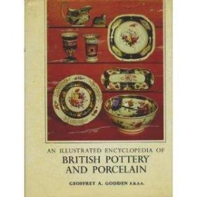 An Illustrated Encyclopedia of British Pottery and Porcelain-英国陶器和瓷器图文并茂的百科全书