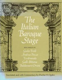 The Italian Baroque Stage: Documents by Guilio Troili, Andrea Pozzo, Ferdinando Galli-Bibiena, Baldassare Orsini-意大利巴洛克时期:吉利奥·特洛伊、安德烈亚·波佐、费迪南多·加利·比比耶纳、巴尔达萨雷·奥尔西尼的文件