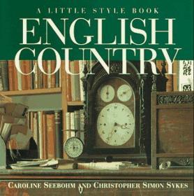 English Country: A Little Style Book-英国乡村:一本小文体书