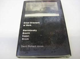 Great Directors at Work: Stanislavsky, Brecht, Kazan, Brook-伟大的导演:斯坦尼斯拉夫斯基,布莱希特,喀山,布鲁克