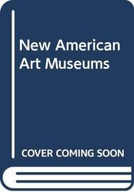 New American Art Museums-新的美国艺术博物馆