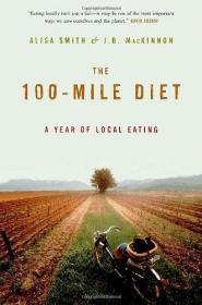 The 100-Mile Diet: A Year of Local Eating-百里饮食:一年的本地饮食