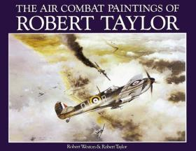 The Air Combat Paintings of Robert Taylor-罗伯特·泰勒的空战画