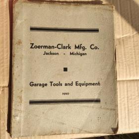 (民国期间国外工厂英文老样本)  Garage Tools and Equipment - Zoerman-Clark Mfg. Co. 1940年  机床及工具公司样本12开 主要是 ,用牛皮纸夹装,