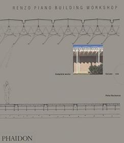 Renzo Piano Building Workshop - Volume 1-伦佐钢琴制作车间-第一卷