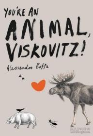 You're an Animal, Viskovitz