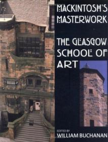 Mackintoshs Masterwork: The Glassgow School of Art