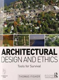 Architectural Design and Ethics: Tools for Survival-建筑设计与伦理:生存的工具