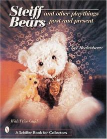 Steiff Bears and Other Playthings Past and Present-史泰夫熊和其他玩具的过去和现在