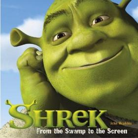 Shrek: From the Swamp to the Screen-史莱克:从沼泽到银幕