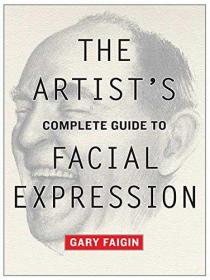 The Artist's Complete Guide to Facial Expression-艺术家面部表情完整指南