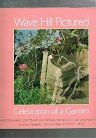 Wave Hill Pictured: A Celebration of a Garden-波浪山图片:庆祝花园