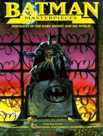 Batman Masterpieces: Portraits of the Dark Knight and His World-蝙蝠侠杰作:黑暗骑士和他的世界肖像