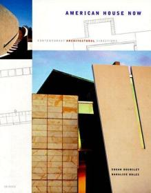 American House Now: Contemporary Architectural Directions-当代美国住宅:当代建筑方向