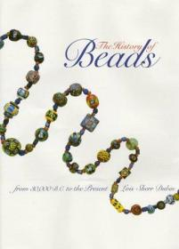 The History of Beads: From 30,000 B.C. to the Present-珠子的历史:从公元前三万年到现在