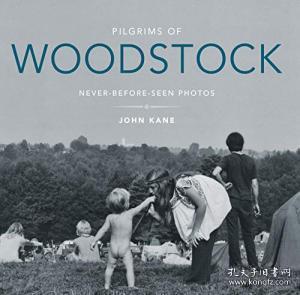 Pilgrims of Woodstock:Never-Before-Seen Photos