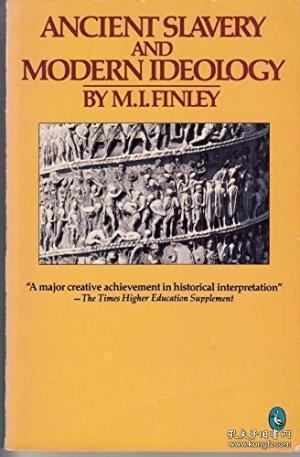 Ancient Slavery and Modern Ideology (Pelican S.)
