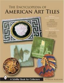 The Encyclopedia of American Art Tiles: Region 1 New England States; Region 2 Mid-Atlantic States