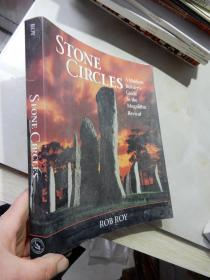 Stone Circles:A Modern Builder's Guide to the Megalithic Revival(16开 英文原版)石头圈:巨石复兴的现代建筑指南