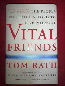 Tom Rath:Vital Friends: The People You Can't Afford to Live Without   汤姆·拉思:重要的朋友:那些你不能离开的人