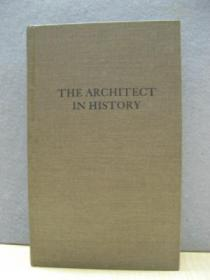 The Architect in History (Da Capo Press Seriers in Architecture and Decorative Art)