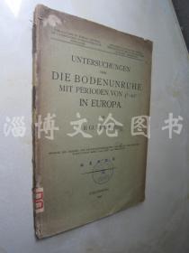 Untersuchungen Über Die Bodenunruhe Mit Perioden Von 4-10 In Europa【大16开 德文版】