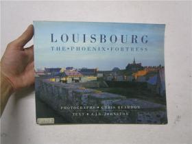 大16开英文原版 LOUISBOURG:THE PHOENIX FORTRESS (路易斯堡:凤凰城)