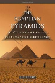 The Egyptian Pyramids : A Comprehensive, Illustrated Reference
