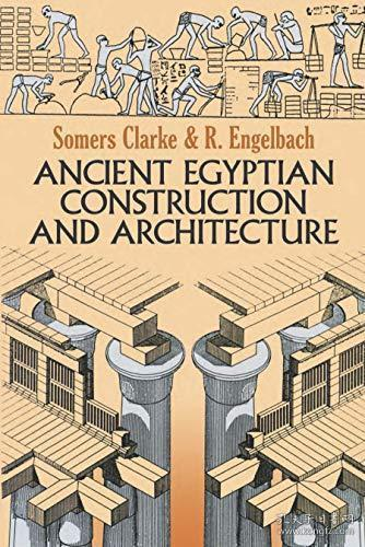 Ancient Egyptian Construction and Architecture