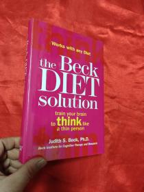 The Beck Diet Solution: Train Your Brain to Think Like a Thin Person   (小16开,硬精装)     【详见图】