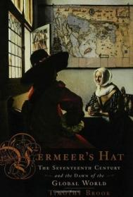 Vermeer's Hat:The Seventeenth Century and the Dawn of the Global World