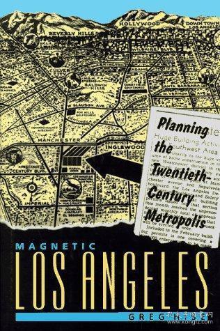 Magnetic Los Angeles : Planning the twentieth-century metropolis