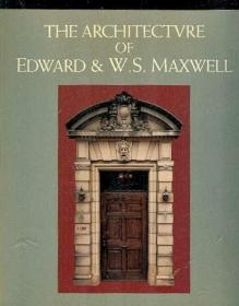 The Architecture of Edward & W. S. Maxwell