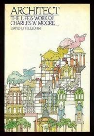 Architect: The Life and Work of Charles W. Moore