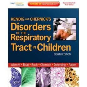 Kendig and Chernick's Disorders of the Respiratory Tract in ChildrenKendig儿童呼吸道疾病(第八版)