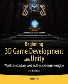 Beginning 3D Game Development with Unity:All-in-one, multi-platform game development