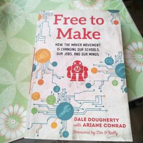 Free to Make  How the Maker Movement is Changing