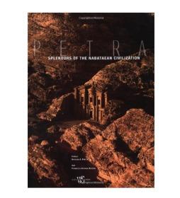 Petra: Splendors of the Nabataean Civilization 佩特拉 关于佩特拉壮丽的小镇及其建造者的图像和信息的绝佳来源 大开本 2.5公斤 大幅彩图 阅读感绝佳