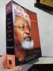 You Must Set Forth at Dawn memoirs【16开 英文原版】(1986年诺贝尔文学奖得主Wole Soyinka 沃莱·索因卡亲笔签名本)